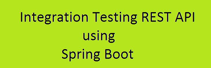 Integration Testing REST API in Spring Boot